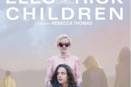 """""""Electick Children"""" un film indépendant de Rebecca Thomas au cinéma le 26 juin !"""