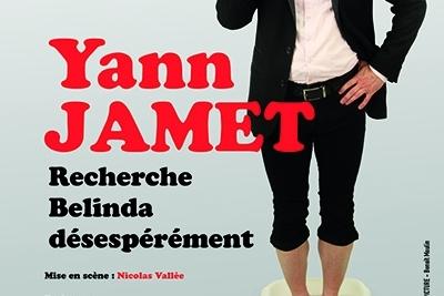 """Retrouvez Yann Jamet, la talentueux imitateur et humoriste dans son nouveau spectacle """"Recherche Belinda désesperément"""""""