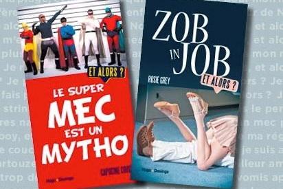 """""""Zob in job"""" et """"Le super mec est un mytho"""", deux livres décalés à la pointe de l'humour !"""