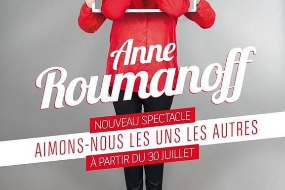 """Vous aussi """"aimez vous les uns les autres"""" pour le spectacle d'Anne Roumanoff"""