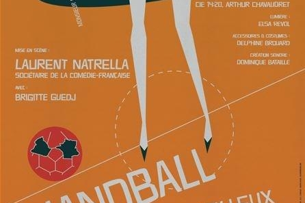 """""""Handball, le merveilleux hasard"""", un seul en scène joué par Brigitte Guedj basé sur un merveilleux hasard"""