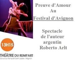 """Roberto Arlt vous présente son spectacle argentin, """"Preuve d'Amour"""" au Festival d'Avignon sur Casting.fr"""