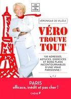 """""""Vero trouve tout"""" : LE livre malin des bonnes adresses et astuces à dénicher sur Paris !"""