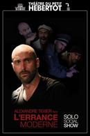 """Alexandre Texier dans """"l'Errance moderne"""", un solo social show qui vous fait rêver"""