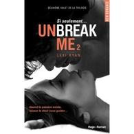 Unbreak me 2,le roman d'amour plein de sensualité, passion et secret disponible en librairie