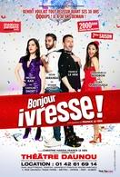 """""""Bonjour Ivresse !"""", une comédie de Franck Lehen pleine de rebondissements, de chansons et de danses"""