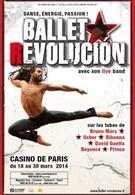 Ballet Revolución, un show de grande qualité, rythmé et fascinant