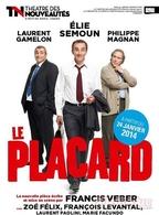 """""""Le placard"""", une pièce hilarante et rocambolesque avec Élie Semoun, Laurent Gamelon et Philippe Magnan"""