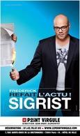 Frédérick Sigrist refait l'actu au Théâtre Le Point Virgule