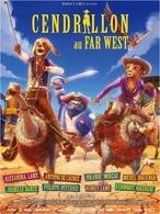 """""""Cendrillon au Far West"""", le 25 Juillet dans les salles obscures !"""