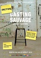 Gagnez vos places pour l'avant-première du film CASTING SAUVAGE et participez à son casting terrain!
