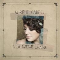 Aurélie Cabrel présente son nouvel album: A la même chaîne!