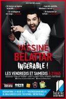 Yassine Belattar est ingérable au théâtre des Dix Heures !