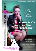Vous aussi vous avez eu un jour envie de tuer votre mère? Le spectacle de Julie Villers est fait pour vous!
