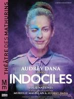 """Laissez vous tenter par l'indocilité dans """"Indociles"""", écrit et mis en scène par Murielle Magellan et Audrey Dana"""