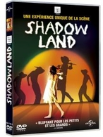 Gagnez des DVD du spectacle SHADOWLAND sur Casting.fr