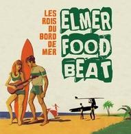 Elmer Food Beat, le groupe le plus déjanté du Rock français est de retour !
