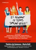 «Et pendant ce temps, Simone veille!», une pièce de théâtre au féminin , imaginée par des femmes, écrite par des femmes pour parler des femmes! Au théâtre du Gymnase