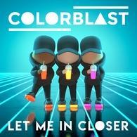 Le titre de Colorblast, Let Me In Closer comptabilise 1,3 million de streams, un nouveau son électro qui rassemble avec positivisme !