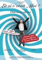 "Arnaud Humbert dans son One-Man-show "" Et si c'était moi ?&#34"