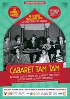 Venez vibrer au son de la musique orientale pour le spectacle: Cabaret Tam Tam le 2 avril au Cabaret Sauvage