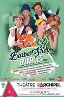 Barber Shop Quartet, un spectacle unique a cappella, remportez vos invitations