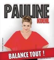 La Toulousaine Pauline Koehl débarque à Paris avec son one woman show: « Pauline Koehl balance tout! »