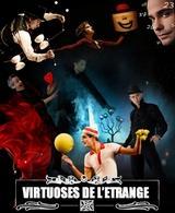 """""""Les Virtuoses de l'étrange"""" un spectacle à l'humour burlesque et magique !"""