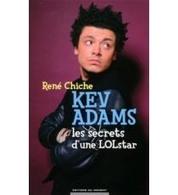 Chiche de gagner la nouvelle biographie de Kev Adams? Les Secrets d'une LOLstar par René Chiche