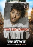 "Tony Saint-Laurent dans ""Appelez-moi Tony Saint Laurent"" un one man show explosif !"