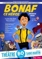 Pour les vacances d'Halloween ne loupez pas ce one man show familial : Bonaf Ce Heros