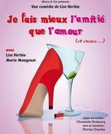 """""""Je fais mieux l'amitié que l'amour"""", la comédie de Lise Herbin au Théâtre Funambule Montmartre"""