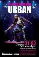 """Découvrez le spectacle """"Urban"""" de la compagnie Circolombia !"""