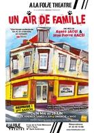La pièce Un air de famille revient à la folie théâtre, demandez votre ticket !