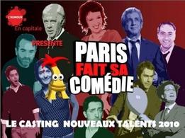 PARIS FAIT SA COMEDIE ! CASTINGS  NOUVEAUX TALENTS