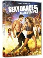 Sexy Dance 5 : All In Vegas : le 5ème opus de la saga musicale à succès disponible en DVD et Blu Ray aujourd'hui