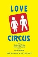 Vous êtes invité au Love Circus au théâtre de Dix heures !