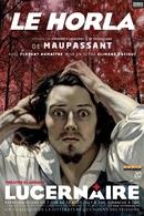 """""""Le Horla"""", chef d'oeuvre littéraire de Guy de Maupassant est au Théâtre du Lucernaire tout l'été"""