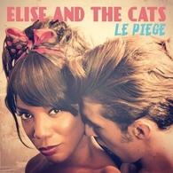 """""""Le piège"""", premier EP de Elise and The Cats d'une légèreté et énergie à vous couper le souffle"""