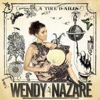 """Le nouvel album """"A tire d'ailes"""" de Wendy Nazaré !"""