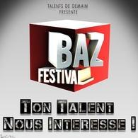CASTING : Nouveaux talents (artistes multidisciplinaires) chanteurs, danseurs, humoristes... de 13 à 30 ans pour Festival BAZ 2013
