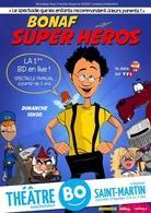 Bonaf Super Héros, un spectacle déjanté pour les petits et les grands