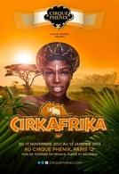Le Cirque Phénix présente : CIRKAFRIKA sur casting.fr