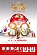 Le Cirque Arlette Gruss fête ses 30 ans avec un nouveau spectacle gigantesque sur Bordeaux