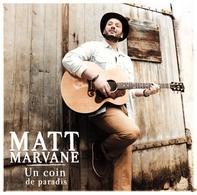 """Matt Marvane le pasteur chanteur sort son 1er album """"Un coin de Paradis"""" !"""
