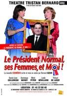 """""""Le Président Normal, ses Femmes et Moi !"""" une comédie de boulevard, politiquement correct !"""