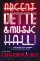 Passez une soirée de rêve lors du spectacle: Argent, Dette et Music-Hall