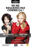 Sylvie Vartan et Isabelle Mergault un duo surprenant pour la pièce: « Ne me regardez pas comme ça »