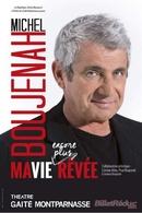 Michel Boujenah nous fait partager son histoire imaginaire dans « Ma vie encore plus rêvée » au Théâtre Gaïté Montparnasse
