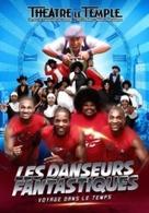 """""""Les 4 danseurs fantastiques"""" révélés par incroyable talent, actuellement au théâtre du temple !"""